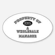 Property of a Wholesale Manager Oval Decal