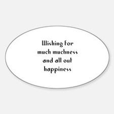 Wishing for much muchness and Oval Decal