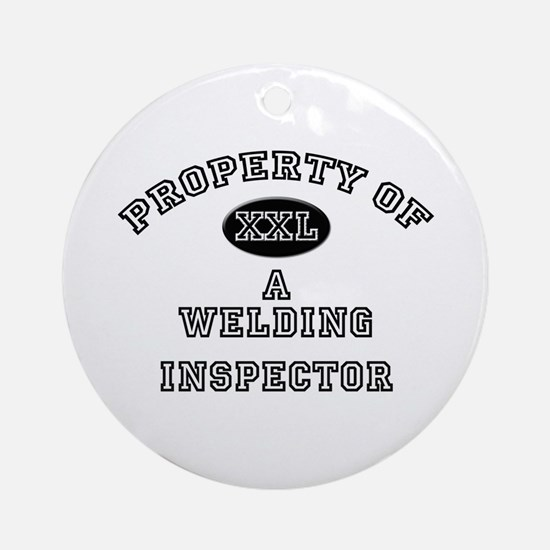 Property of a Welding Inspector Ornament (Round)