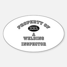 Property of a Welding Inspector Oval Decal
