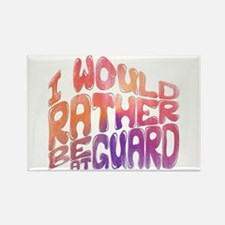 I'd Rather Be At Guard Rectangle Magnet