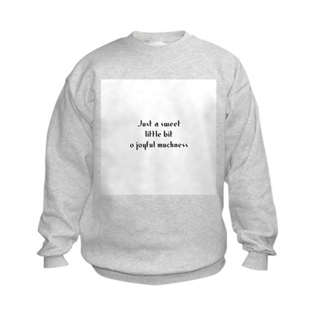 Just a sweet little bit o joy Kids Sweatshirt