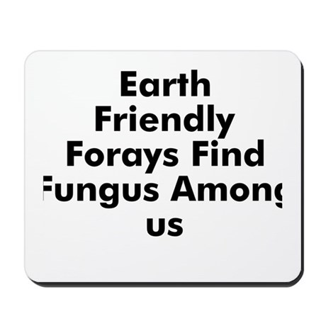 Earth Friendly Forays Find Fu Mousepad