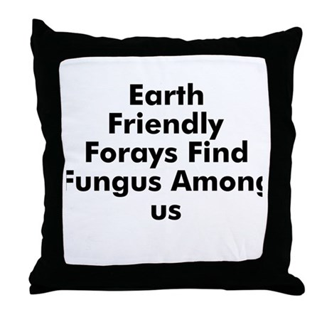 Earth Friendly Forays Find Fu Throw Pillow