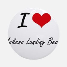 I love Makena Landing Beach Hawaii Round Ornament