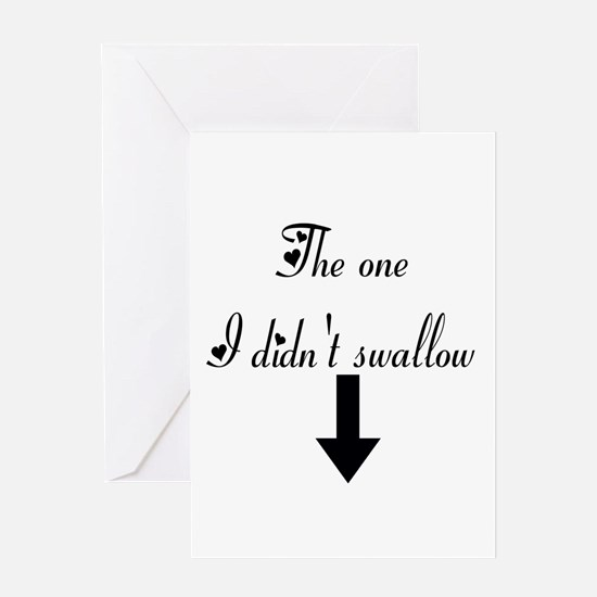 The one I didnt swallow Greeting Card