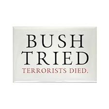 Bush Tried. Rectangle Magnet