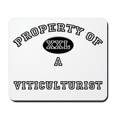 Property of a Viticulturist Mousepad