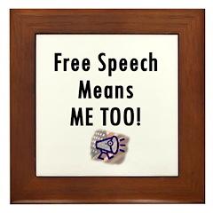 Free Speech Means Me Too Framed Tile