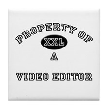 Property of a Video Editor Tile Coaster