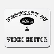 Property of a Video Editor Mousepad