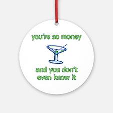 You're So Money Ornament (Round)