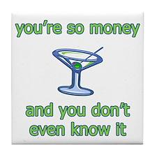 You're So Money Tile Coaster