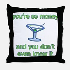 You're So Money Throw Pillow