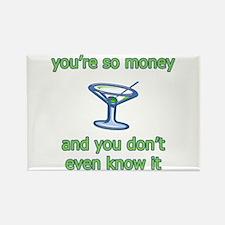 You're So Money Rectangle Magnet