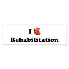 I (Heart) Rehabilitation Bumper Bumper Sticker