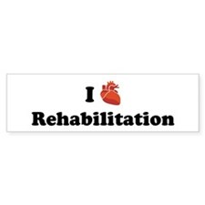 I (Heart) Rehabilitation Bumper Bumper Stickers