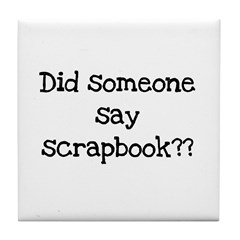 Did Someone Say Scrapbook? Tile Coaster
