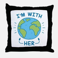 I'm With Her Throw Pillow