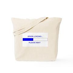 BRAIN LOADING... Tote Bag