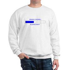 BRAIN LOADING... Sweatshirt