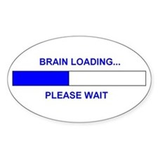 BRAIN LOADING... Oval Sticker