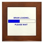 BRAIN LOADING... Framed Tile