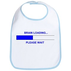 BRAIN LOADING... Bib
