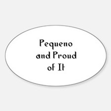 Pequeno and Proud of It Oval Decal