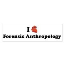 I (Heart) Forensic Anthropolo Bumper Bumper Sticker