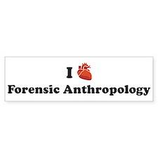I (Heart) Forensic Anthropolo Bumper Bumper Stickers