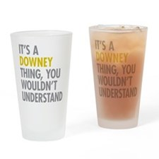 Its A Downey Thing Drinking Glass