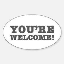YOURE WELCOME! Decal