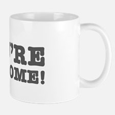YOURE WELCOME! Mugs