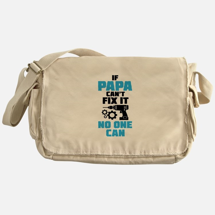 If Papa Can't Fix It No One Can Messenger Bag