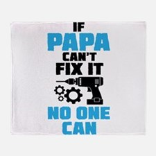 If Papa Can't Fix It No One Can Throw Blanket