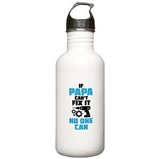 If Papa Can't Fix It No One Can Water Bottle