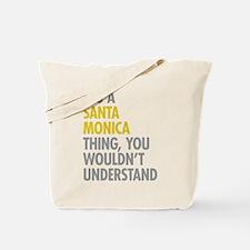 Its A Santa Monica Thing Tote Bag
