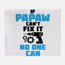 If Papaw Can't Fix It No One Can Throw Blanket