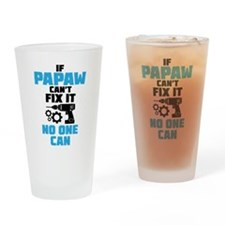 If Papaw Can't Fix It No One Can Drinking Glass