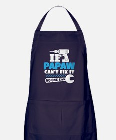 If Papaw Can't Fix It No One Can Apron (dark)