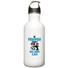 If Pawpaw Can't Fix It No One Can Water Bottle