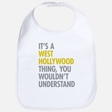 Its A West Hollywood Thing Bib