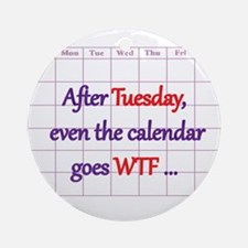 Calendar quote Round Ornament