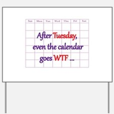 Calendar quote Yard Sign