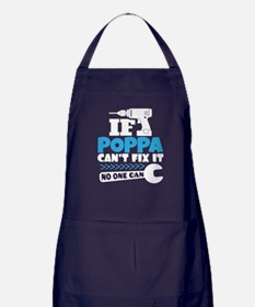 If Poppa Can't Fix It No One Can Apron (dark)