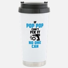 If Pop Pop Can't Fix It No One Can Travel Mug