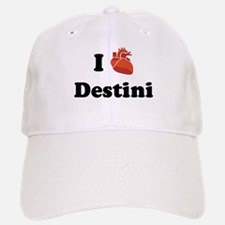 I (Heart) Destini Baseball Baseball Cap