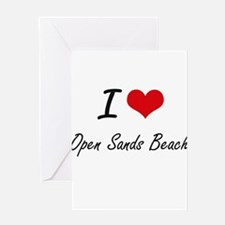 I love Open Sands Beach Florida ar Greeting Cards