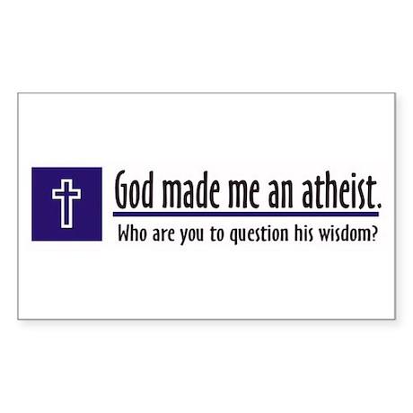 God Made Me An Atheist Rectangle Sticker